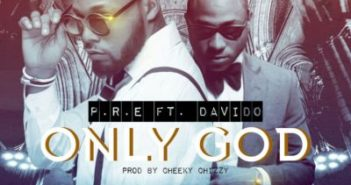 "pred 351x185 - #NigeriaMusic: P.R.E – ""Only God"" ft. Davido"