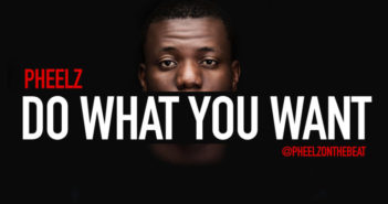 "rsz pheelz do what you want 768x512 351x185 - NGMusic: Pheelz – ""Do What You Want"" (Prod. By Pheelz)"