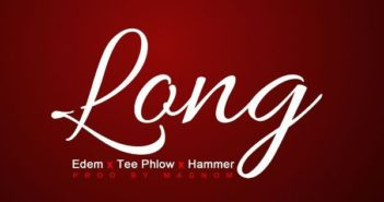 Edem Long Feat Teephlow Hammer Prod by Magnom 351x185 - #GhanaMusic: Edem – Long Ft Teephlow Hammer Prod By Magnom