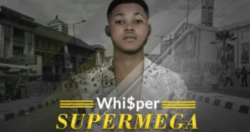 img 20160603 wa005 351x185 - Music: Whisper - Supermega [Prod. By Jakabit]