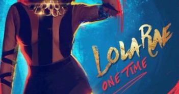 Lola Rae One Time ART 351x185 - #Nigeria: Music: Lola Rae – One Time (Prod by P2J)