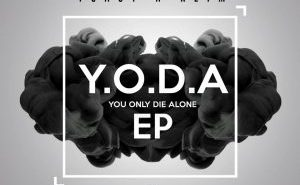 yoda artwork 300x300 300x185 - #Maliwa: Music: Toast & Keim – Y.O.D.A (You Only Die Alone) EP @inKid_toast @KeiMraps