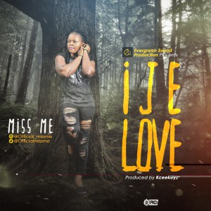 IMG 20160802 WA006 1 - #Nigeria: Music: Miss Me – Ije Love @officialMissMe