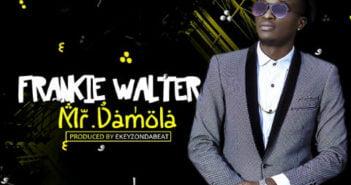 IMG 20161023 WA0002 351x185 - #Nigeria: Music: Frankie Walter – Mr. Damola (Prod. By Ekeyz)