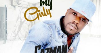 WhatsApp Image 2016 11 06 at 13.14.24 351x185 - #Nigeria: Music: Cazman - My Girl ( Prod By JayNunny) @realCazman