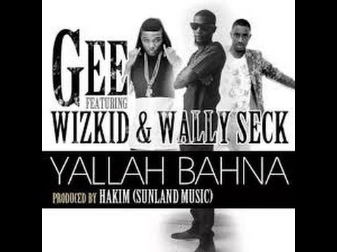 gee-ft-wizkid-wally-seck-yallah-bahna