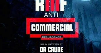 RMF Anti Commercial 351x185 - #Nigeria: Music: RMF - Anti-Commercial (Resurgence) (Prod. Dr Crude) @RMF_Federal