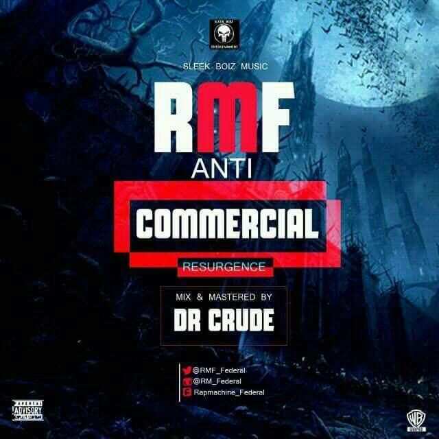RMF Anti Commercial - #Nigeria: Music: RMF - Anti-Commercial (Resurgence) (Prod. Dr Crude) @RMF_Federal