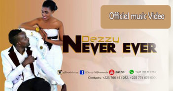 dezzy 351x185 - #IvoryCoast: Video: Dezzy - Never Ever (Dir By DHD)