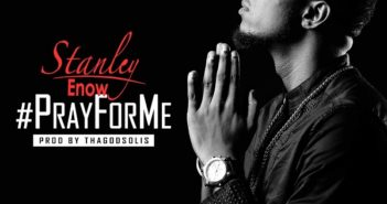 Stanley Enow Pray For Me Artwork 351x185 - #Cameroon: Music: Stanley Enow – Pray For Me (Prod. Thagodsolis)