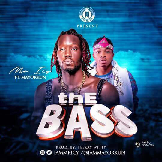 Mr Icy Mayorkun - #Senegal: Music: Mr Icy - The Bass Ft Mayorkun (Prod By Teekay Witty) @IamMrIcy