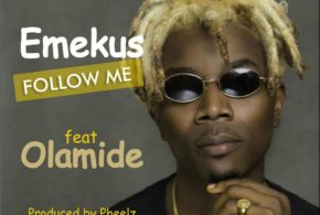 #Nigeria: Music: Emekus Ft. Olamide – Follow Me (Prod By Pheelz)