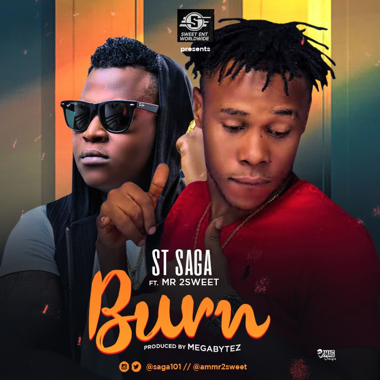 dadbf4fa 8d6e 45bf 81d4 3357ad7bed84 1 - #Nigeria: Music: Saint Saga ft Mr 2sweet -Burn (Prod By Megabytez)