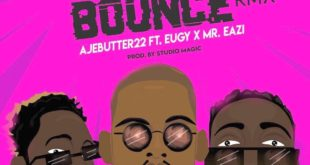 #Nigeria: Music: Ajebutter22 – Ghana Bounce (Remix) ft. Mr Eazy x Eugy