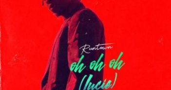 runtown oh oh oh lucie 351x185 - #Nigeria: Music: Runtown - Oh Oh Oh [Lucie] [Prod. Del B]
