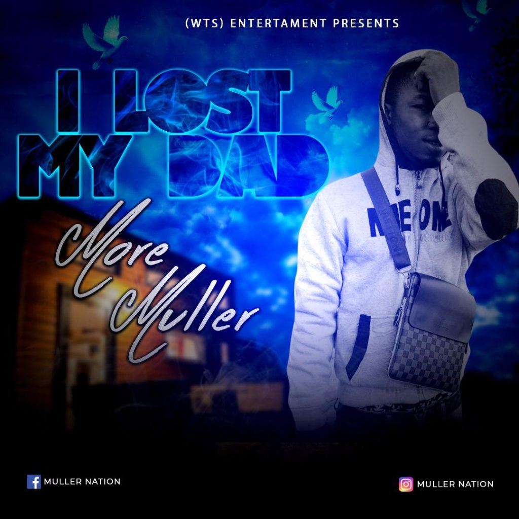 IMG 20190122 WA0016 1024x1024 - #Nigeria: Music: More Muller – I lost My Dad (Prod By kastbeat)