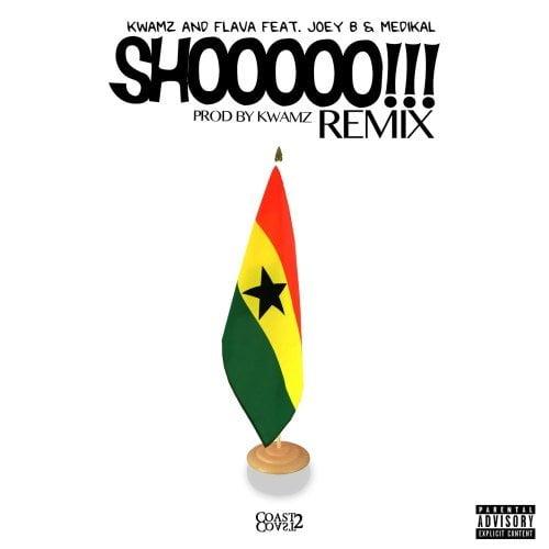 Ghana: Music: Kwamz & Flava – Shooo (Remix) ft  Medikal x Joey B