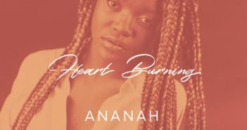 Ananah Heart Burnin 351x185 - #Liberia: Music: Ananah – Heart Burnin