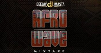 Deejay J Masta Afro Wave Mixtape mp3 image 351x185 - #Nigeria: Mixtape: Deejay J Masta - Afro Wave Mixtape