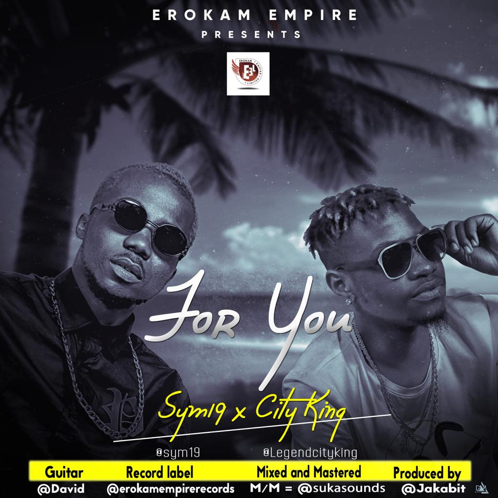 IMG 20190326 WA0001 1 - #Nigeria: Music: Sym19 x City King - For You (Prod By Jakabit) @sym19
