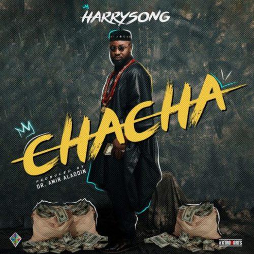 harrysong chacha 585x585 - #Nigeria: Music: Harrysong - Chacha [Prod. Dr. Amir]