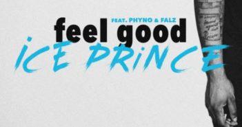 ice prince ft phyno falz feel good art 351x185 - #Nigeria: VIDEO: Ice Prince - Feel Good ft. Phyno and Falz