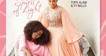 The Spirit of Light 351x185 - #Gospel: Video: Tope Alabi x TY Bello – Iwo Lawa O Ma Bo