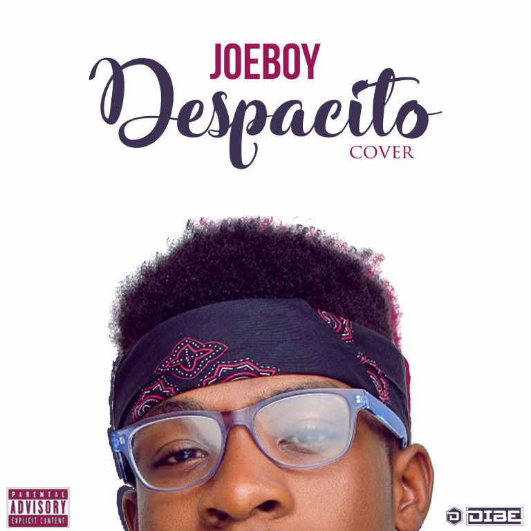 DESPACITO JOEBOY - #Nigeris Music: Joeboy – Despacito (Cover)