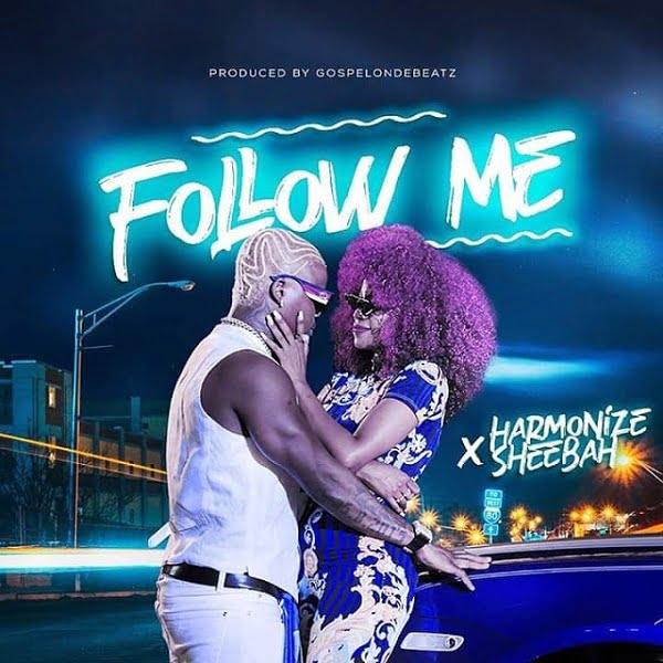 Harmonize ft Sheebah – Follow Me mp3 image - #Nigeria Music: Harmonize ft. Sheebah – Follow Me