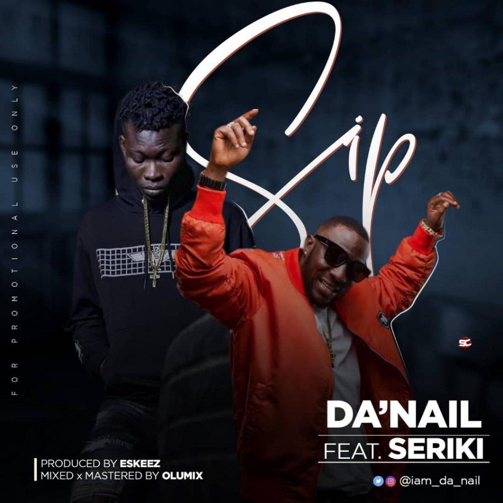 IMG 20190802 WA0013 1024x1024 - #Nigeria: Music: Da'nail Ft Seriki - Sip (Prod by Eskeez) @iam_da_nail