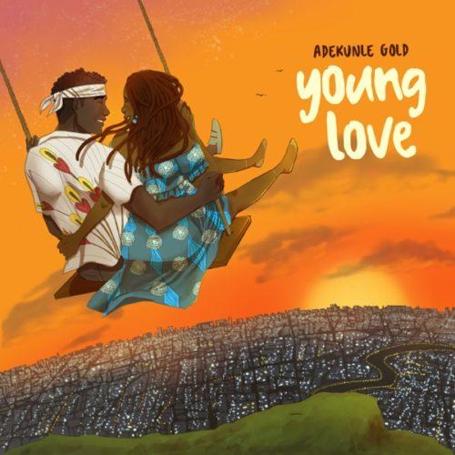 Adekunle Gold Young Love - #Nigeria: Music: Adekunle Gold – Young Love