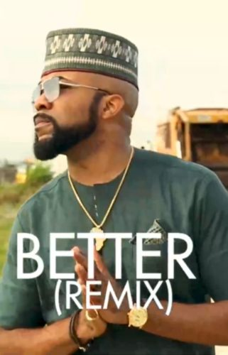 Better Remix cover - #Nigeria: Music: Banky W – Better (Remix) ft. Tekno