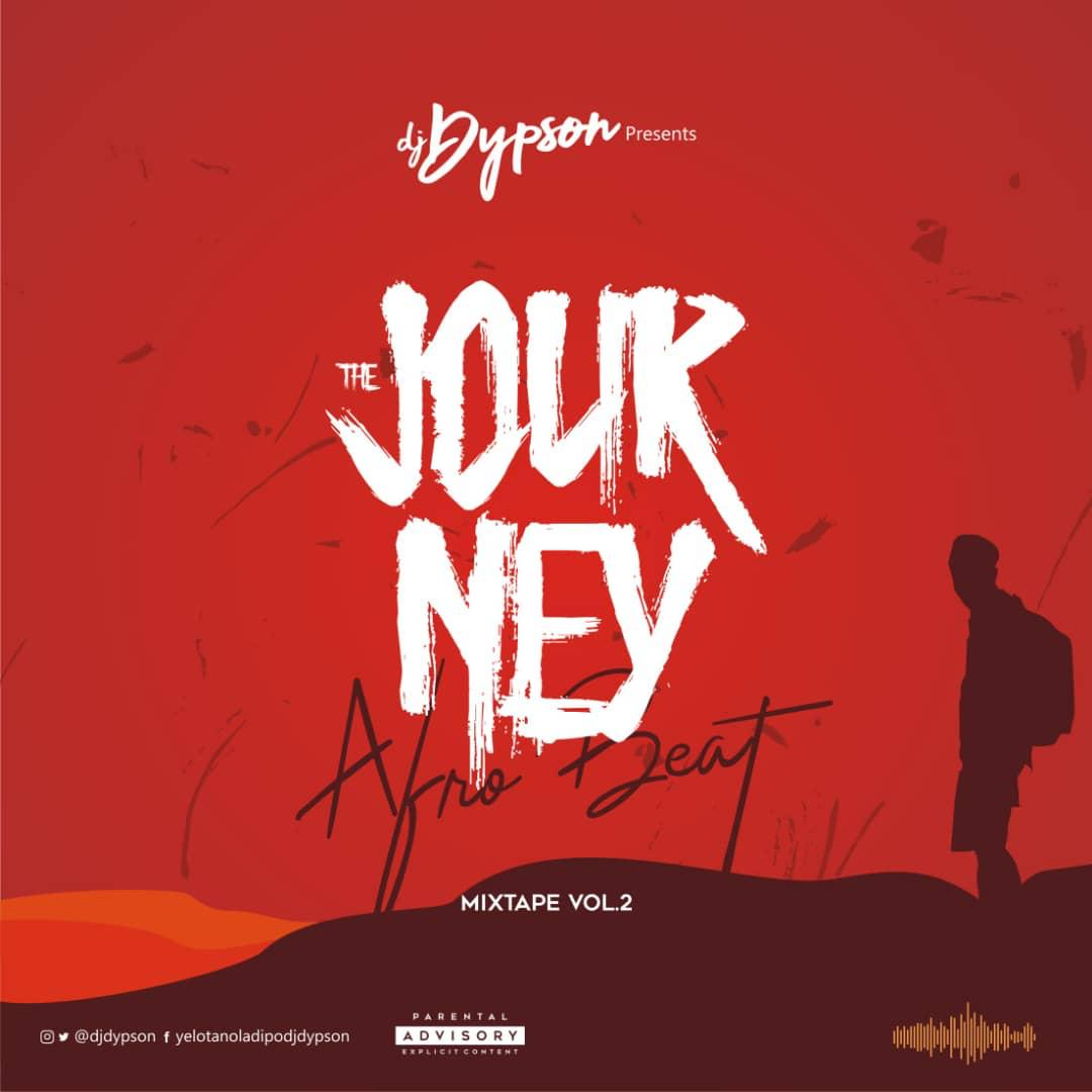 IMG 20190902 WA0001 - #Nigeria: Music: DJ Dypson - AFROBEAT MIXTAPE ''THE JOURNEY'' VOL2 @djdypson