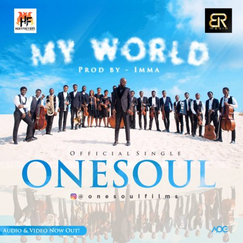 Official Single My World by One Soul - #Nigeria: Video: Onesoul – My World
