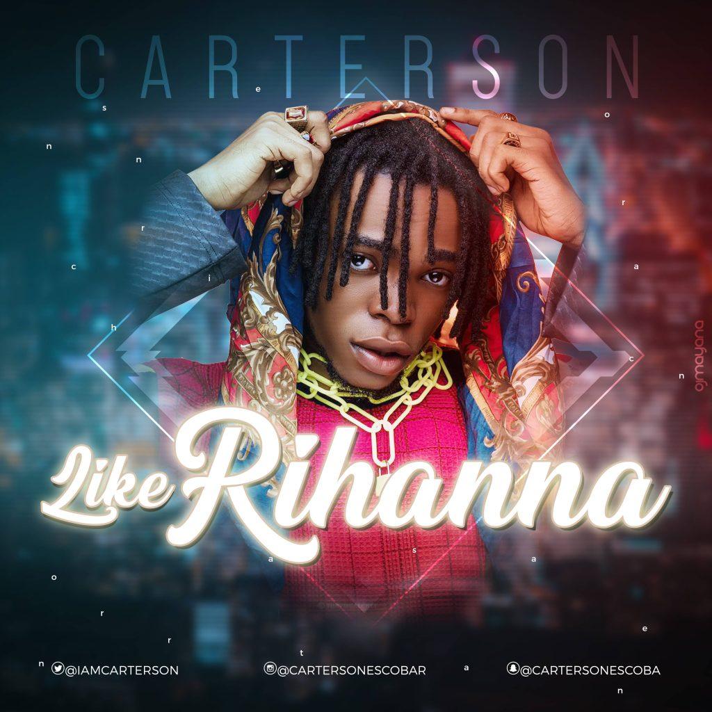 carterson art 1024x1024 - #Nigeria: Music: Carterson - Like Rihanna (Prod By Veshbeats)