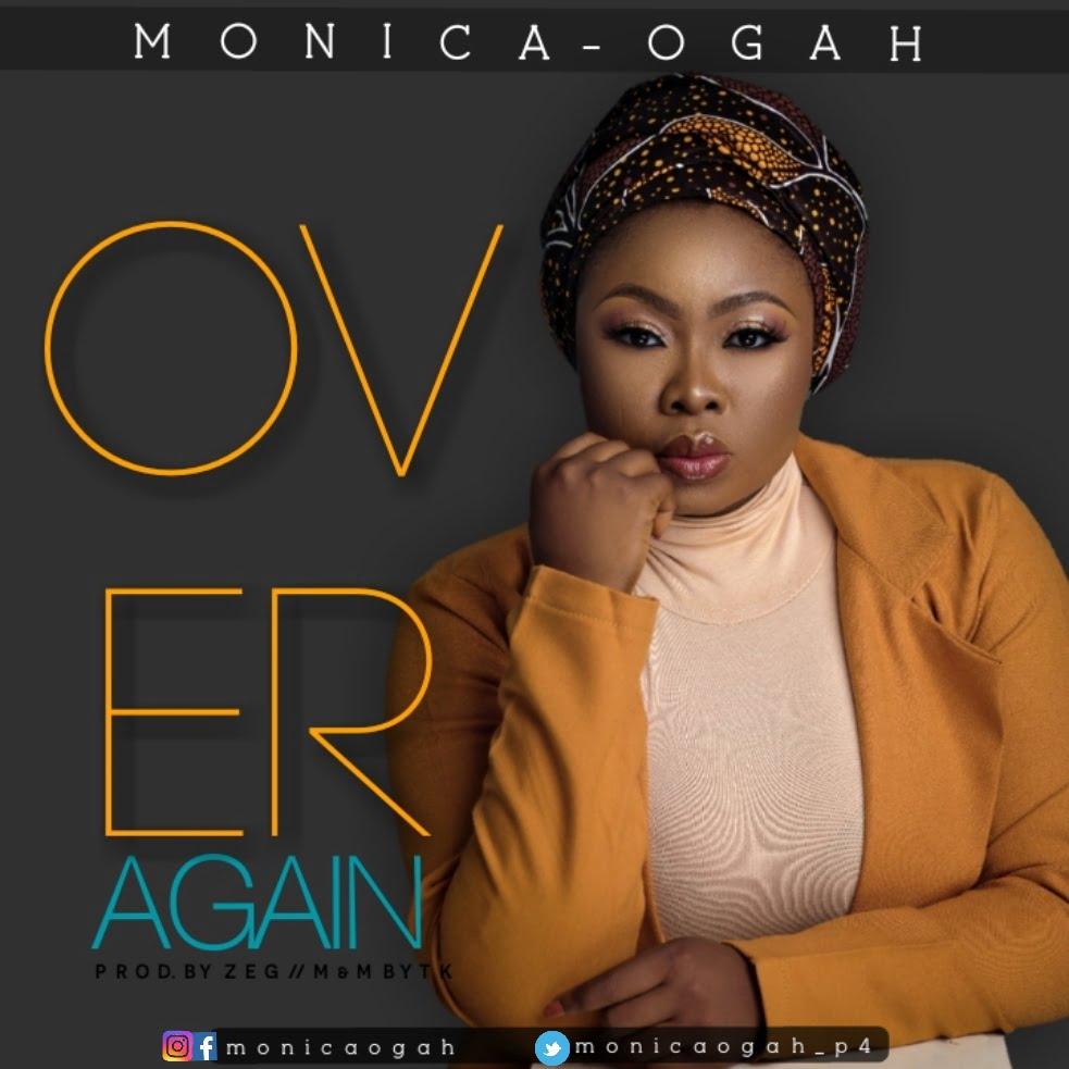 1570097850071 2 - #Nigeria: Music: Monica Ogah - Over Over Again (Prod By ZEG)