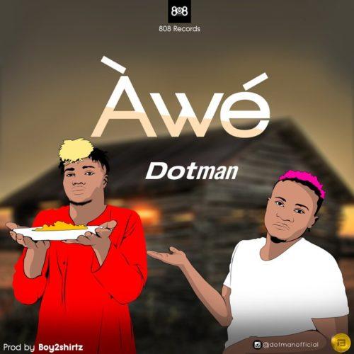 Awe cover - #Nigeria: Music: Dotman – Awe (Prod By Boy2Shirtz)