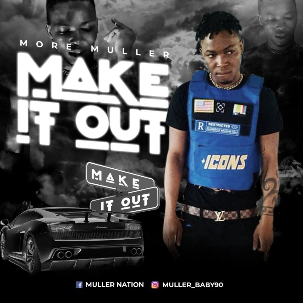 IMG 20191010 WA0003 1024x1024 - #Nigeria: Music: More Muller – Make It Out (Prod By Mikky D)