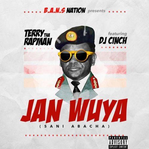 Terry Tha Rapman Janwuya artwork - #Nigeria: Music: Terry Tha Rapman – Janwuya (Sani Abacha) ft. DJ Cinch