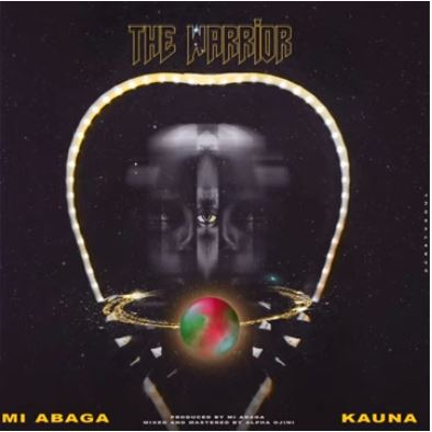 M.I Abaga – The Warrior ft. Kauna