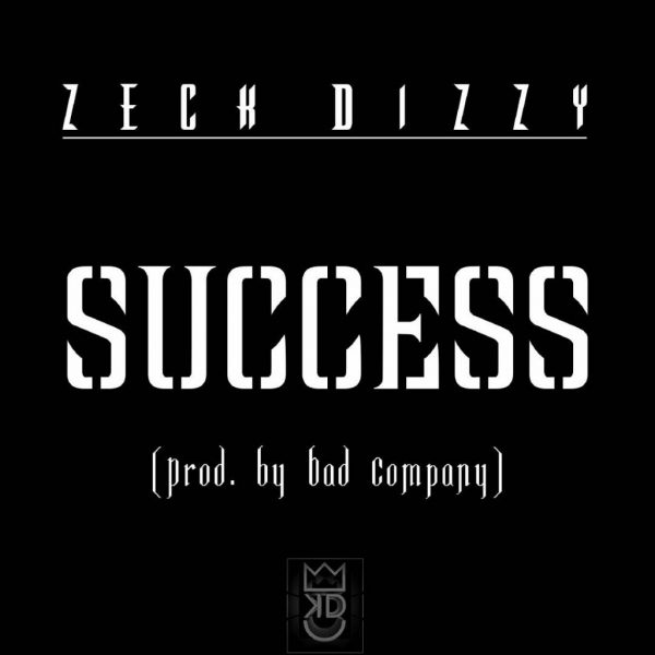 Zeck Dizzy Success Prod. Bad Company 600x600 - #Zambia: Music: Zeck Dizzy – Success (Prod. Bad Company)