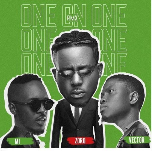 img 6136 - #Nigeria: Music: Zoro Ft. M.I Abaga x Vector - One On One (Remix)