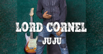ARTWORK 351x185 - #Nigeria: Music: Lord Cornel - Juju
