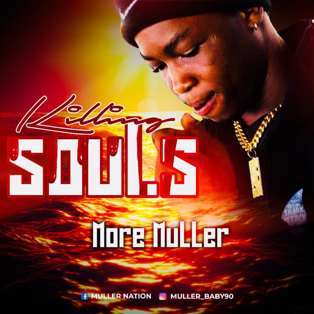 IMG 20191107 WA0028 1024x1024 - #Nigeria: Music: More Muller - Killing Souls (Prod By Mikky D)