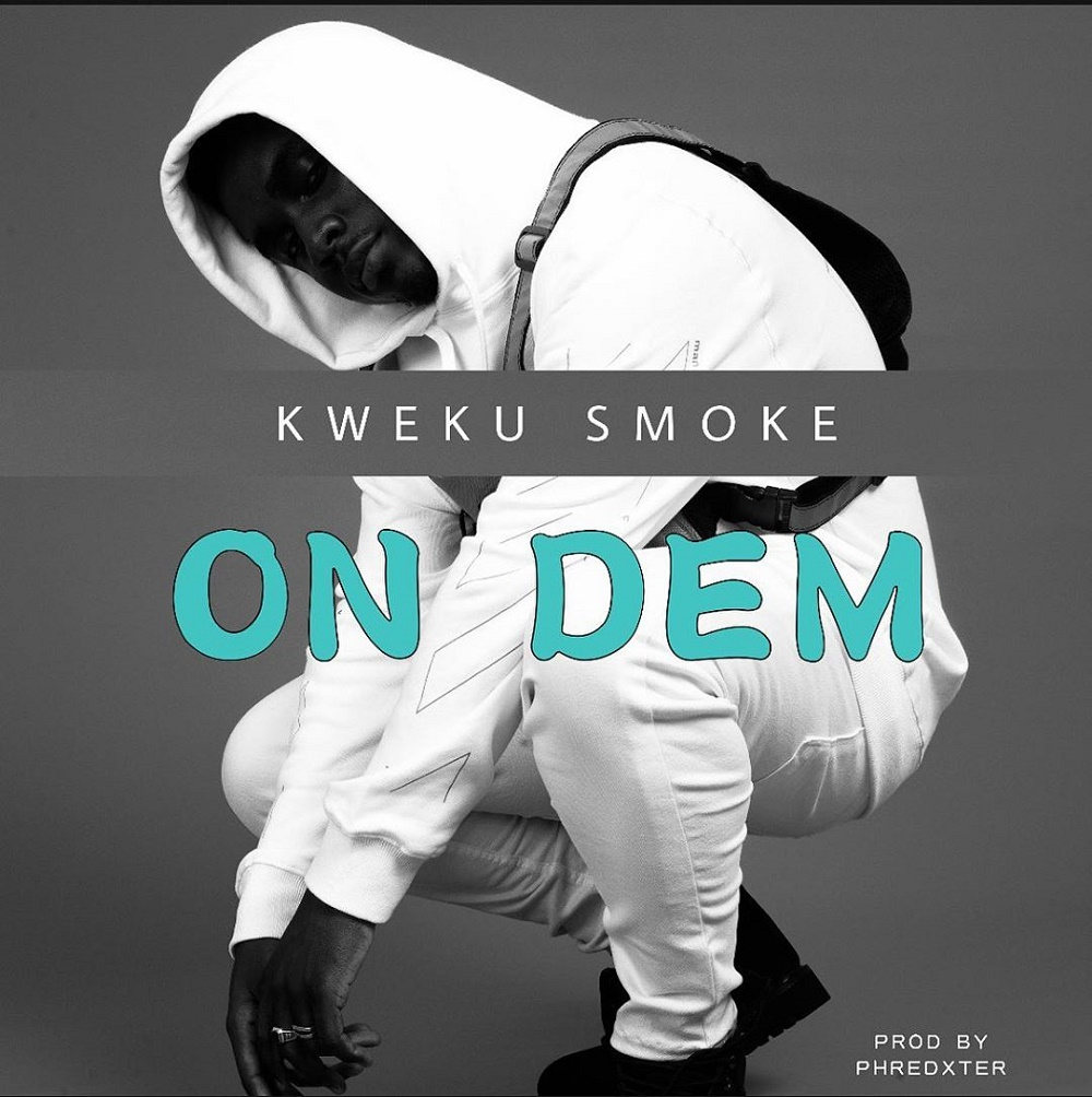 Kweku Smoke On Dem - #Nigeria: Music: Kweku Smoke – On Dem