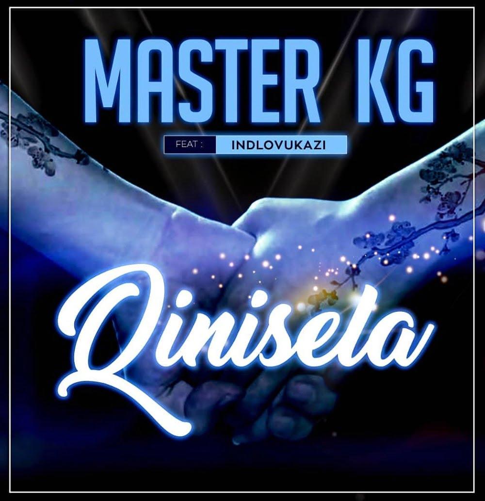Master KG Qinisela Artwork - #SouthAfrica: Music: Master KG – Qinisela ft. Indlovukazi