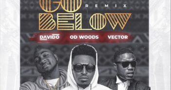OD Woods – Go Below (Remix) ft. Davido, Vector