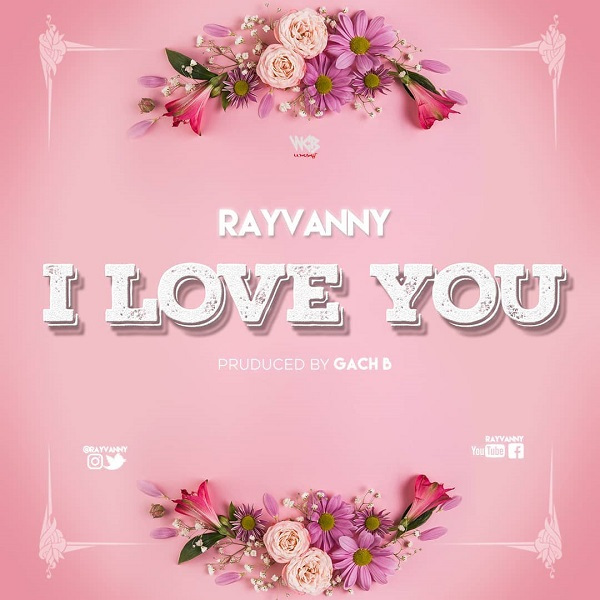 Rayvanny I Love You - #Tanzania: Rayvanny - I Love You