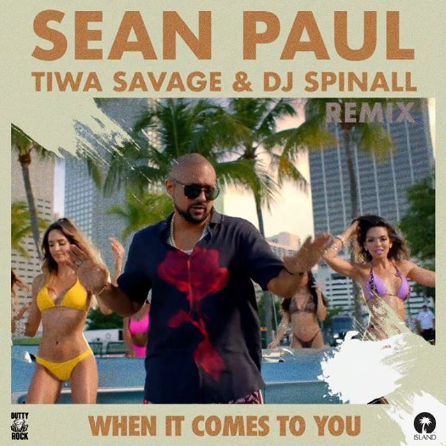 Sean Paul When It Comes To You Remix - #International: Sean Paul – When It Comes To You (Remix) ft. Tiwa Savage, DJ Spinall