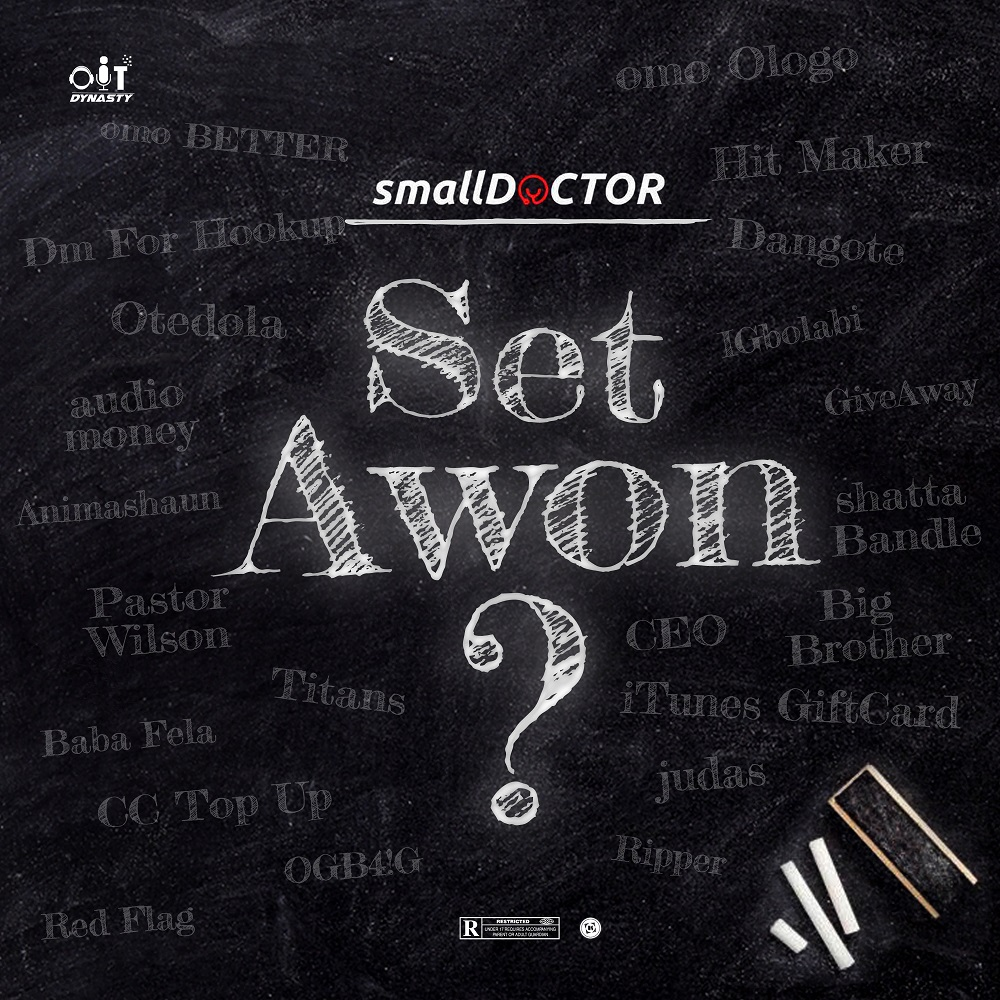 Small Doctor Set Awon - #Nigeria: Music: Small Doctor – Set Awon
